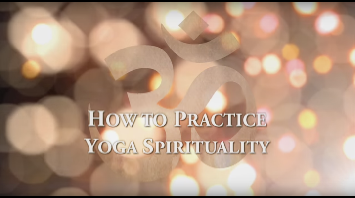How to Practice Yoga Spirituality Video