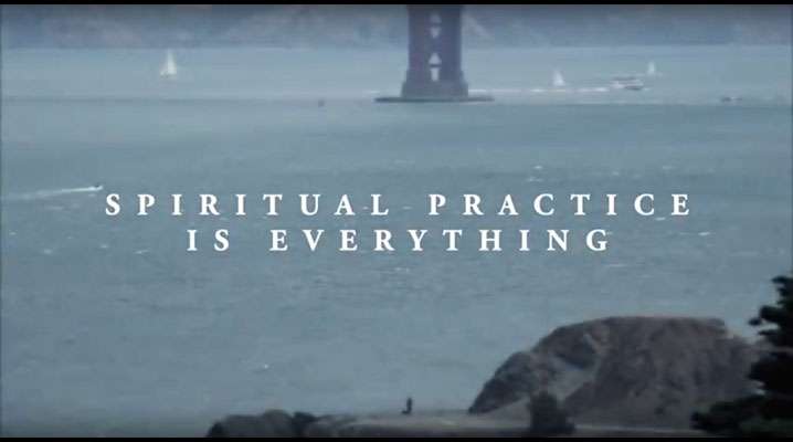 Spiritual Practice is Everything Video