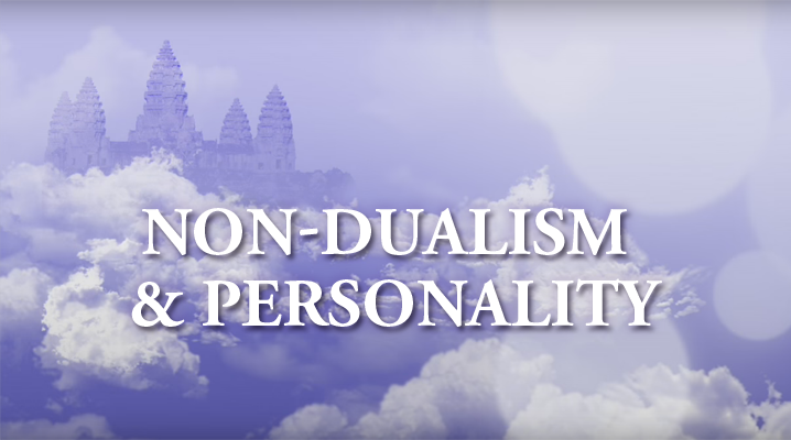 Non-Dualism and Personality